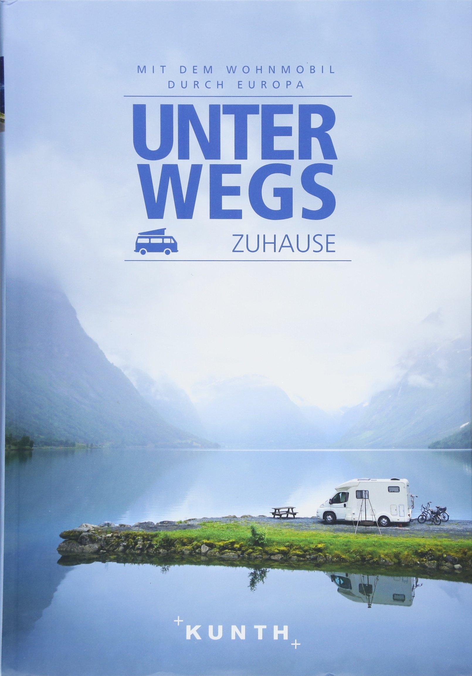 Unterwegs zuhause: Mit dem Wohnmobil durch Europa: Amazon.de: Bücher