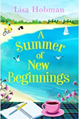 A Summer of New Beginnings: A heartwarming, feel-good novel, perfect for hopeless romantics Kindle Edition