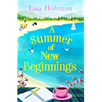 A Summer of New Beginnings: A heartwarming, feel-good novel, perfect for hopeless romantics
