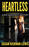 Heartless: Book 4 of the Mia Kazmaroff Mysteries (Mia Kazmaroff Mystery Series)