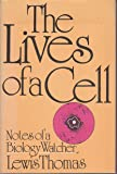 The Lives of a Cell: Notes of a Biology Watcher