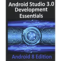 Android Studio 3.0 Development Essentials: Android 8 Edition