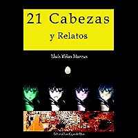 21 Cabezas y Relatos