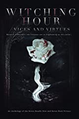 Witching Hour: Vices and Virtues (Witching Hour Anthologies Book 1) Kindle Edition