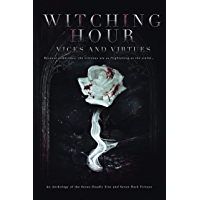 Witching Hour: Vices and Virtues (Witching Hour Anthologies Book 1)