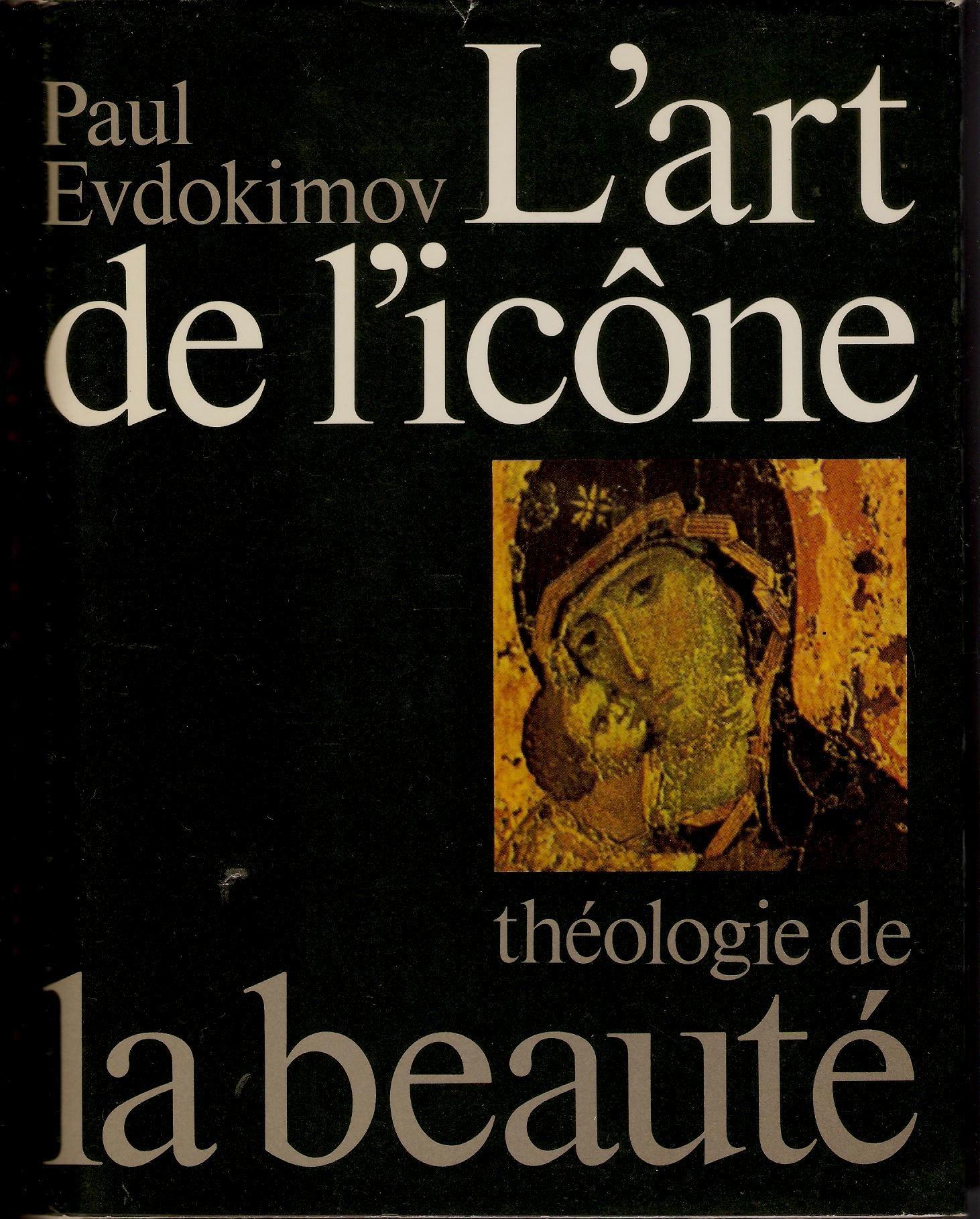 L'art de l'icône : Théologie de la beauté Relié – 4 septembre 1990 Paul Evdokimov Desclée de Brouwer 2220023133 Beaux livres