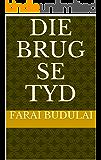 Die brug se Tyd (Afrikaans Edition)