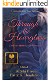 Through the Hourglass - Lesbian Historical Romance: A Lizzie's Bedtime Stories Anthology