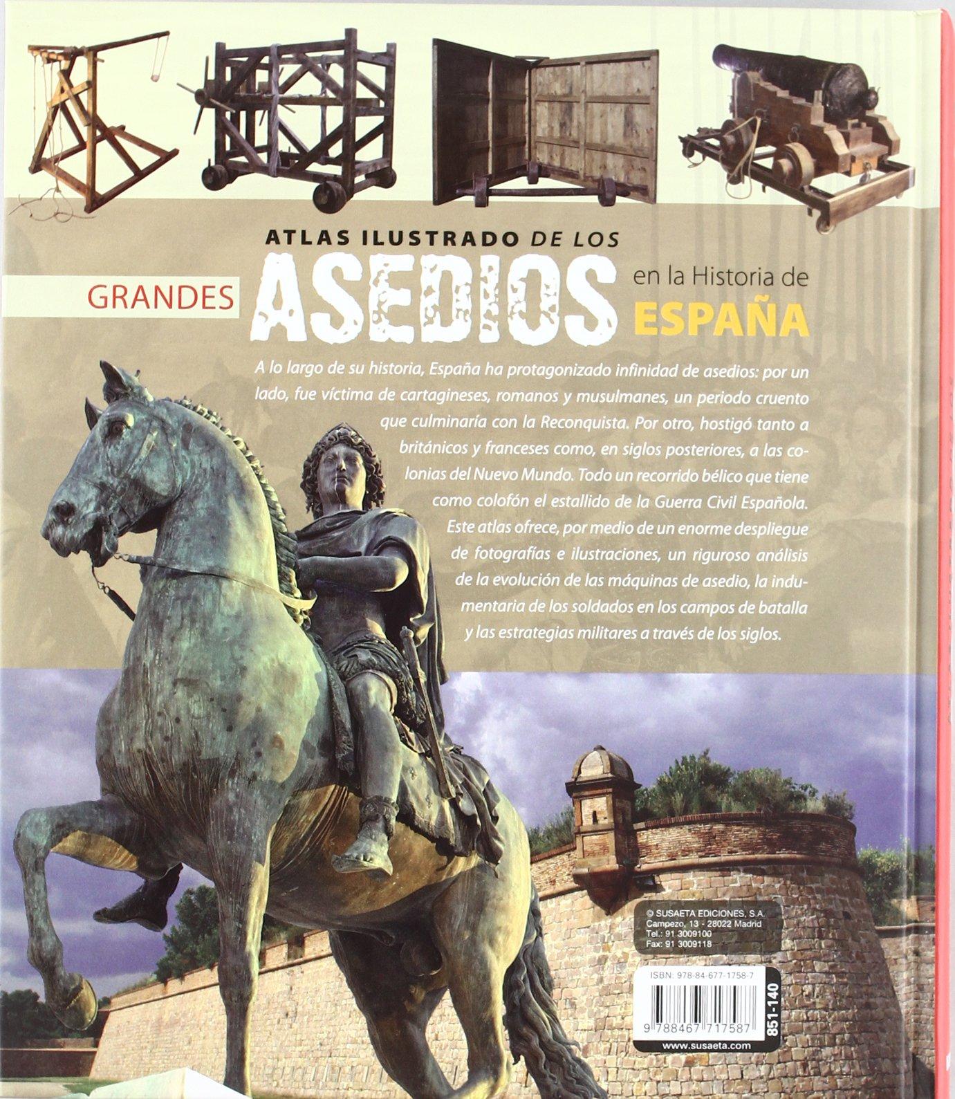 Atlas Ilustrado De Los Grandes Asedios En La Historia De España: Amazon.es: Sáez Abad, Rubén, Susaeta, Equipo: Libros