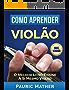 Como Aprender Violão: O Melhor Livro Ensine A Si Mesmo Violão