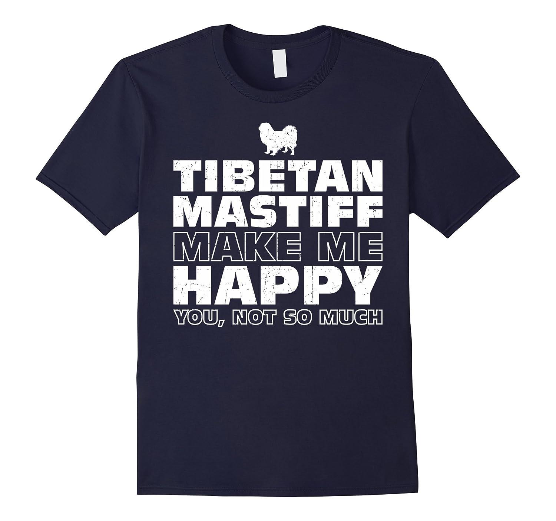 TIBETAN MASTIFF Make Me Happy T-Shirt-Art