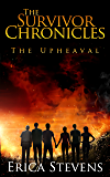 The Survivor Chronicles: Book 1, The Upheaval (Serial Story #1) (English Edition)