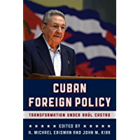 Cuban Foreign Policy: Transformation under Raúl Castro