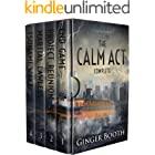 The Calm Act Complete: Books 1-4 (Calm Act Climate Apocalyptic Box Sets Book 1)