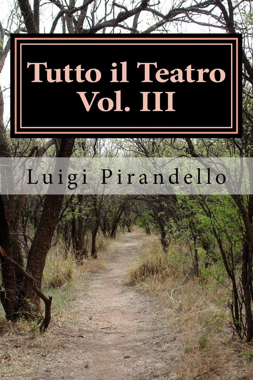 Tutto il Teatro Vol: III: Maschere Nude (Volume 3) (Italian Edition)