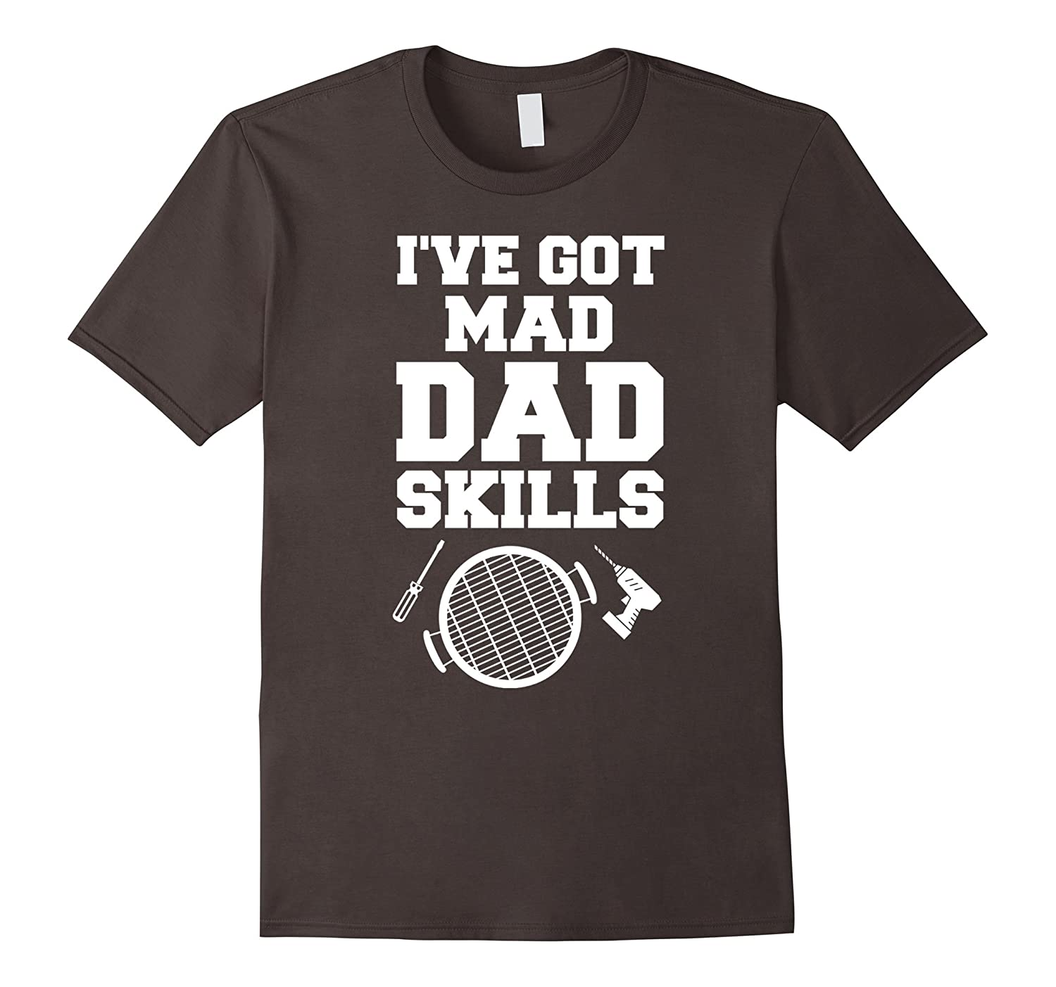 1f8939d8 Ive Got Mad Dad Skills Fathers Day Funny Gift T-Shirt-RT – Rateeshirt