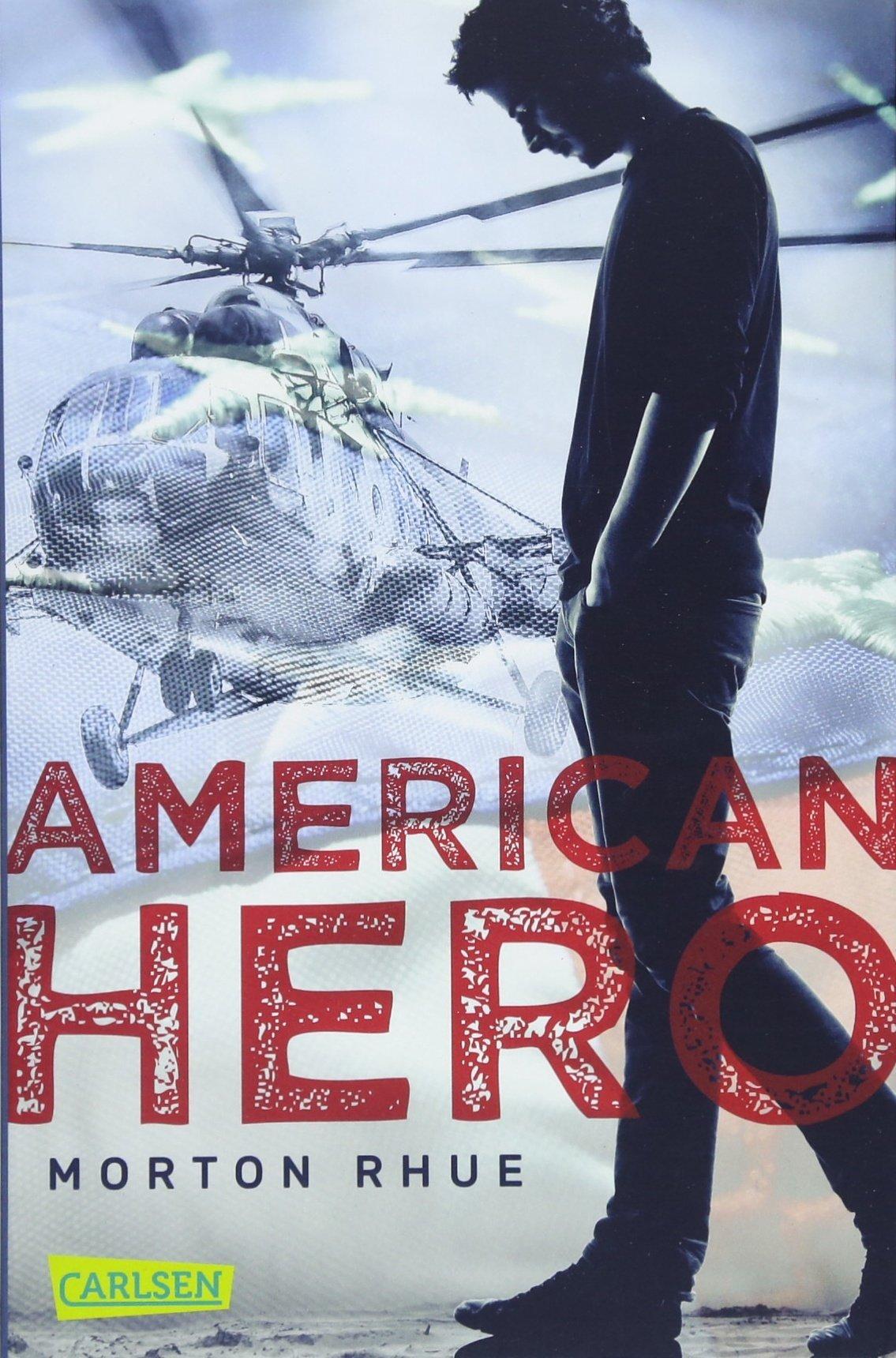 American Hero Taschenbuch – 21. März 2018 Morton Rhue Carlsen 3551316856 Amerika
