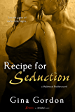 Recipe For Seduction (Madewood Brothers Book 3)