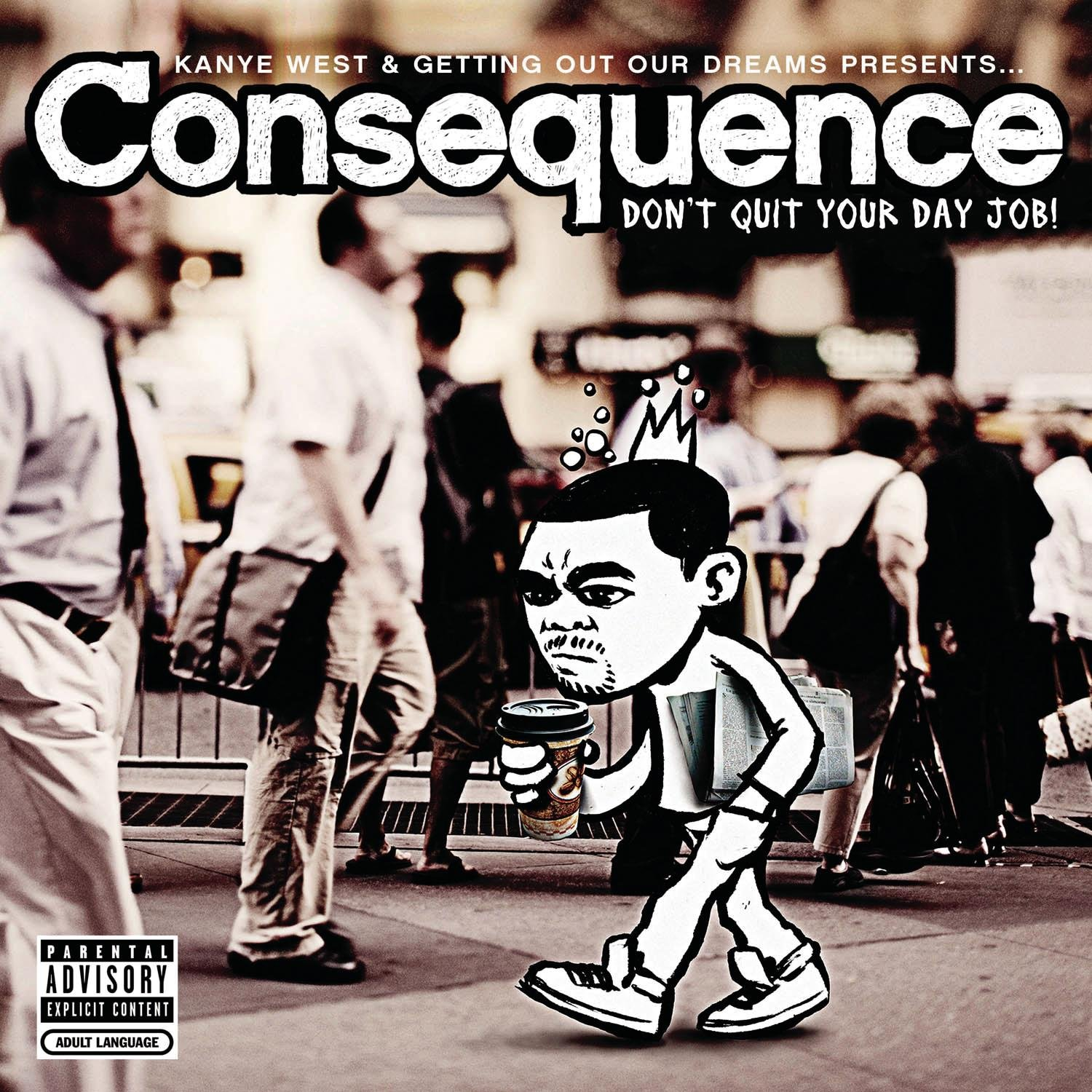 consequence dont quit your day job amazoncom music - How To Quit Your Job Dont Quit Your Day Job Before Finding A New One