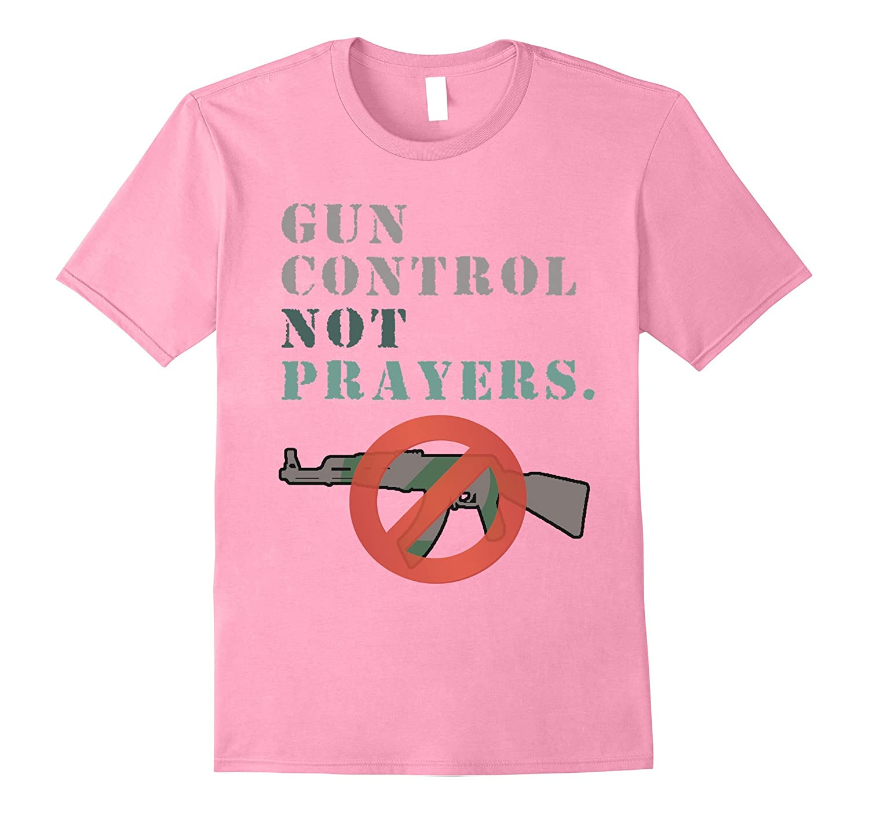 Gun Control Not Prayers Anti Guns T Shirt Tj Theteejob