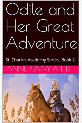 Odile and Her Great Adventure: St. Charles Academy Series, Book 2 Kindle Edition