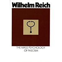 The Mass Psychology of Fascism: Third Edition