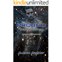 Probed: The Abduction: (Shapeshifter Alien With Multiple Partners MMMF - Paranormal SciFi)