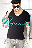 Break: An Enemies-to-Lovers Stand-Alone Romance