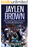 Jaylen Brown: The Inspiring Story of One of Basketball's Rising Stars (Basketball Biography Books)