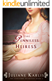 The Penniless Heiress: A Sweet Regency Romance (The Ashcombe Heiresses Book 2)