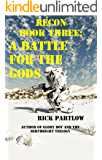 Recon Book Three:  A Battle for the Gods