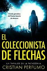 El coleccionista de flechas (Spanish Edition) Kindle Edition