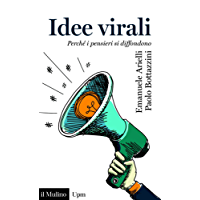 Idee virali: Perché i pensieri si diffondono (Universale paperbacks Il Mulino)