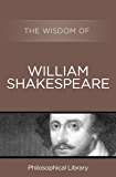 The Wisdom of William Shakespeare