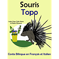 Conte Bilingue en Français et Italien: Souris — Topo (Apprendre l'italien t. 4)