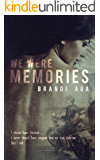 We Were Memories