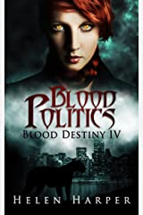 Blood Politics (Blood Destiny Book 4) Kindle Edition