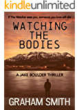 Watching The Bodies (Jake Boulder Book 1) (English Edition)