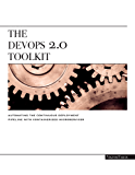 The DevOps 2.0 Toolkit: Automating the Continuous Deployment Pipeline with Containerized Microservices (English Edition)