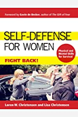 Self-Defense for Women: Fight Back Kindle Edition