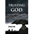 Trusting God When Bad Things Happen (Forgiveness Formula: Finding Lasting Freedom in Christ Book 1)