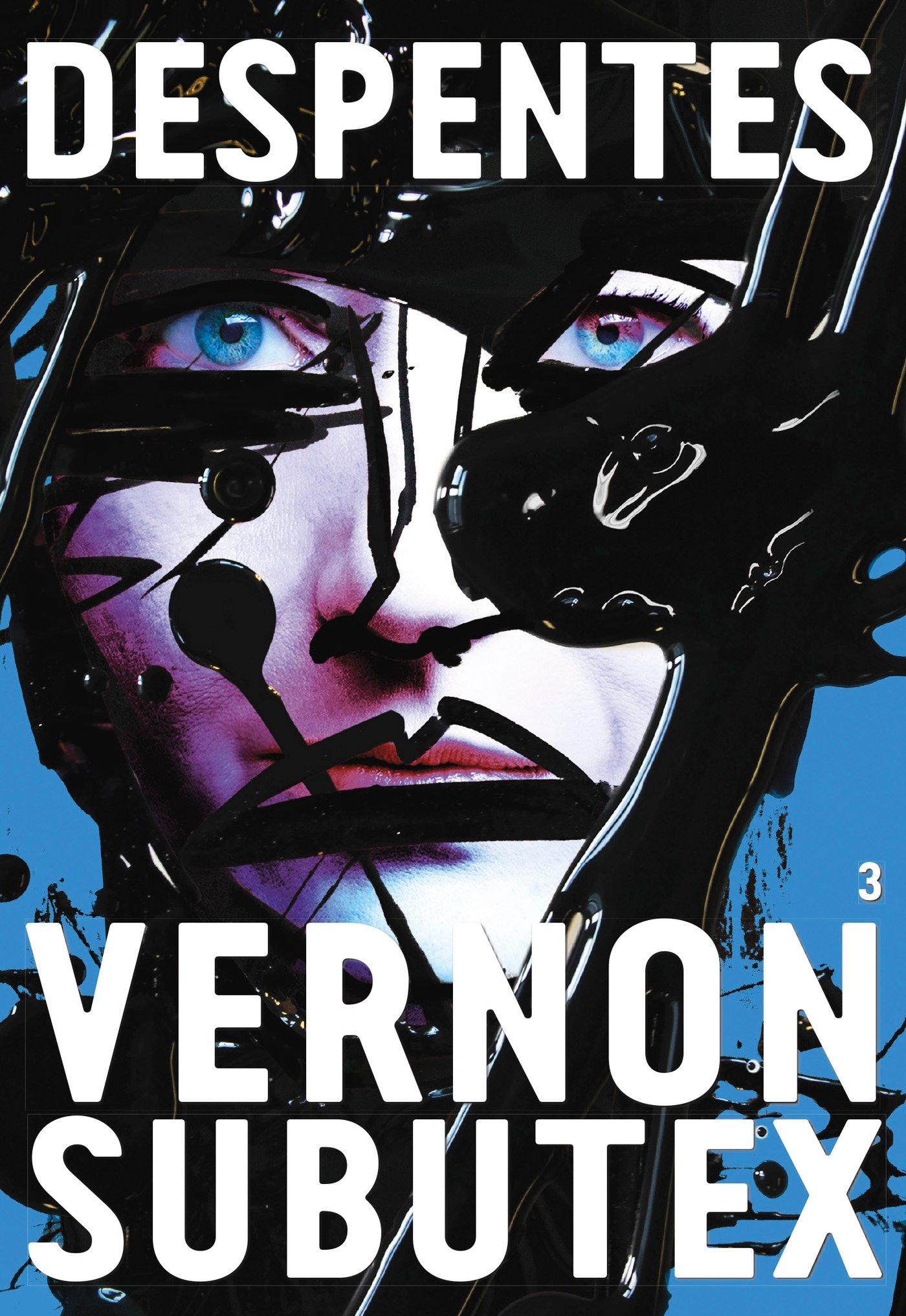 Vernon Subutex T3 - Virginie Despentes