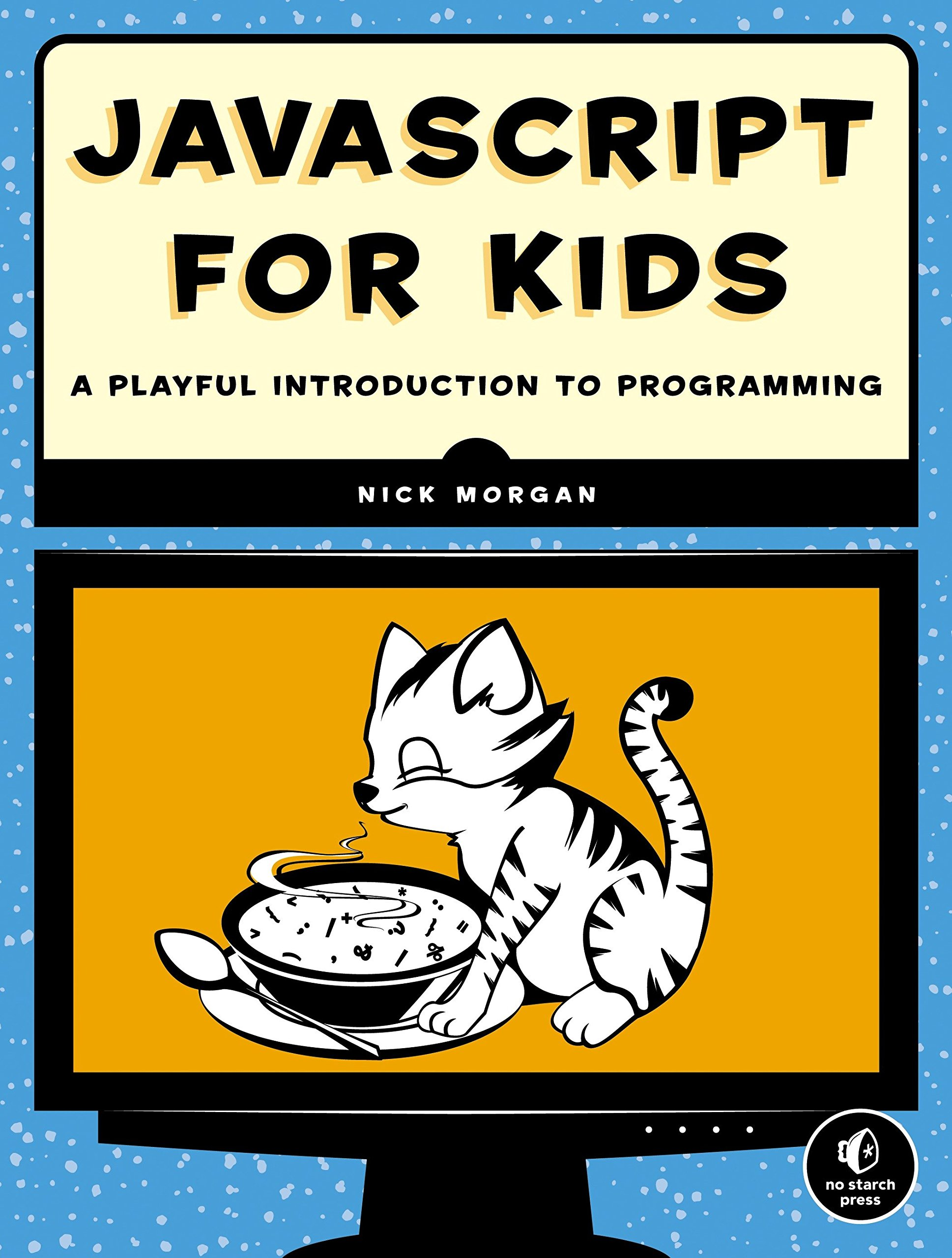 JavaScript for Kids: A Playful Introduction to Programming by No Starch Press (Image #1)