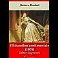 L'Éducation sentimentale | Edition intégrale et augmentée: Nouvelle édition 2019 sans DRM (French Edition)