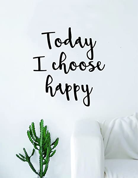 Amazoncom Today I Choose Happy Quote Wall Decal Sticker Room Art