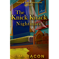 The Knick Knack Nightmare (Perry & Arvin Adventures Book 2) (English Edition)