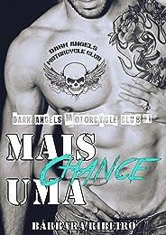 Mais Uma Chance: Dark Angels Motorcycle Club #1
