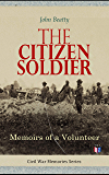The Citizen Soldier: Memoirs of a Volunteer: Civil War Memories Series