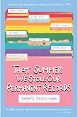 That Summer We Stole Our Permanent Records Kindle Edition