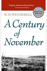 A Century of November: A Novel (Michigan Literary Fiction Awards) Kindle Edition
